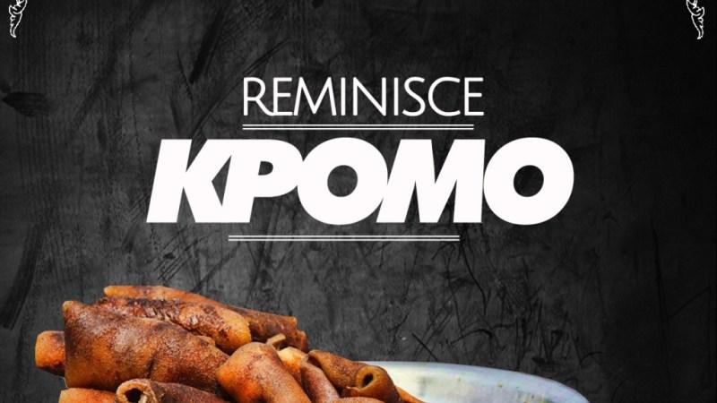 Reminisce – Kpomo