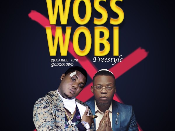 CDQ X Olamide – Woss Wobi (Freestyle)