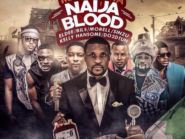 Maye Hunta ft Eldee, Bils, Morell, Sinzu, Kelly Hansome & DO2DTUN – Naija Blood