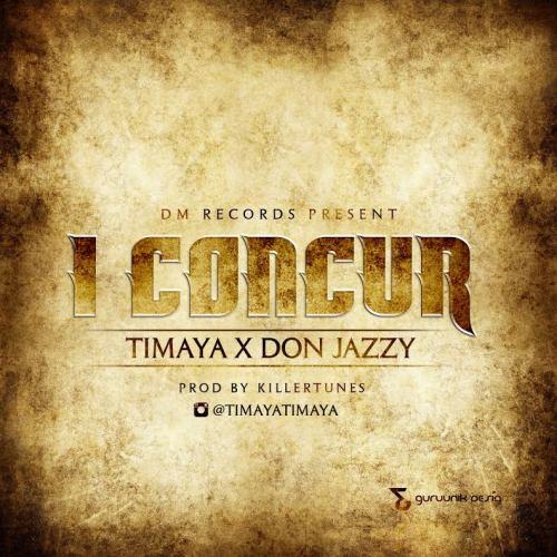 Timaya-Don-Jazzy-I-Concur-Official-Art