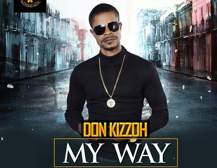 Don Kizzoh – My Way (Prod. by Puffy Tee)