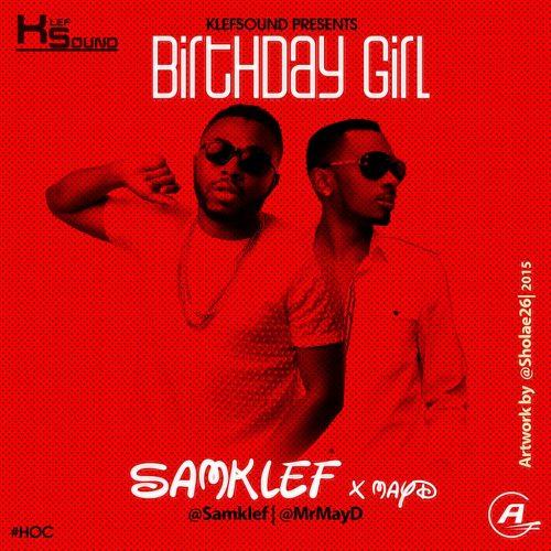 Samklef ft May D – Birthday Girl