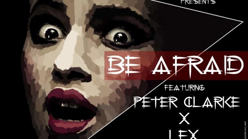 Gidimob ft Peter Clarke & LEX – Be Afraid