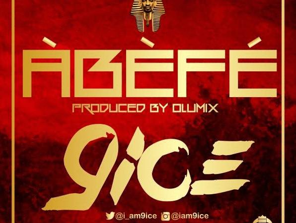 9ice – Abefe (Prod. by Olumix)
