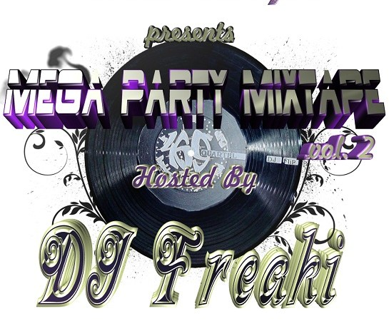Mega Party Mixtape Vol2 Hosted By DJ Freaki