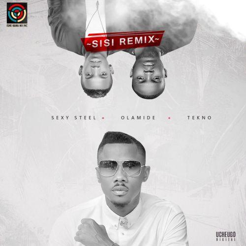Sexy Steel Ft. Olamide & Tekno - Sisi Remix - Art