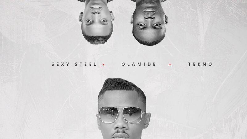 Sexy Steel Ft. Olamide & Tekno – Sisi (Remix)
