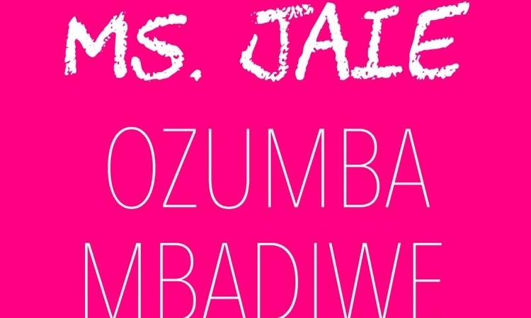 Ms. Jaie – Ozumba Mbadiwe