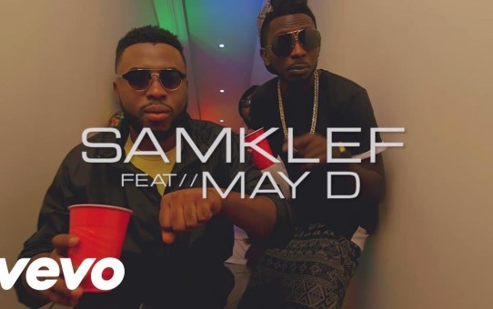 VIDEO: Samklef – Birthday Girl ft May D