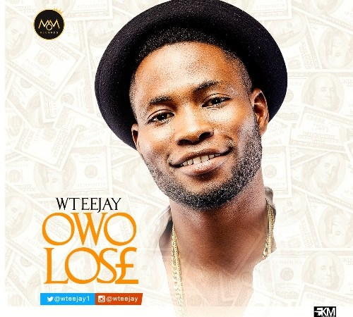 Wteejay – Owo Lose (Prod. by Young D)