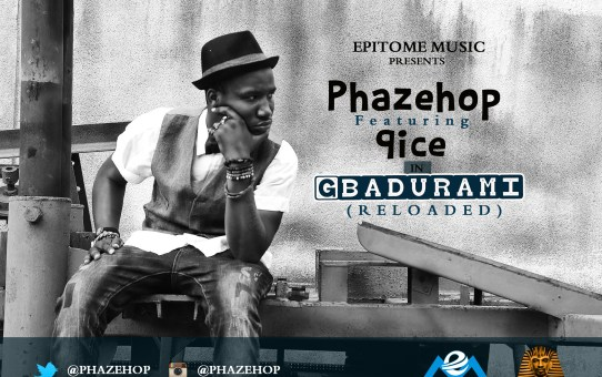 Phazehop ft 9ice – Gbadurami