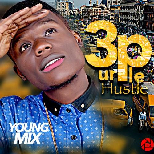 Young Mix 3Ple Ur Hustle ART