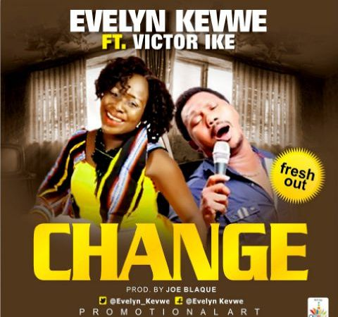 Evelyn Kevwe ft Victor Ike – Change