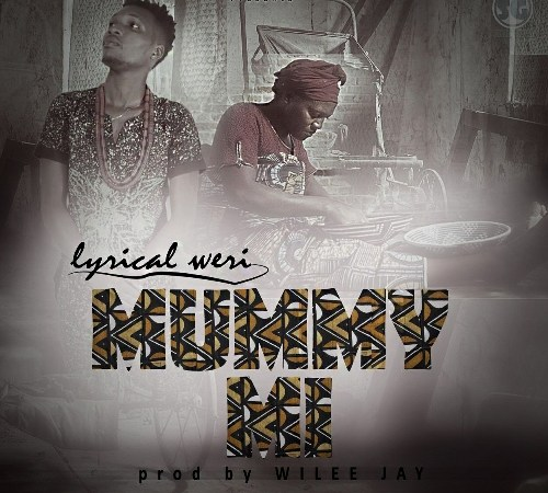 Lyrical Weri – Mummy Mi