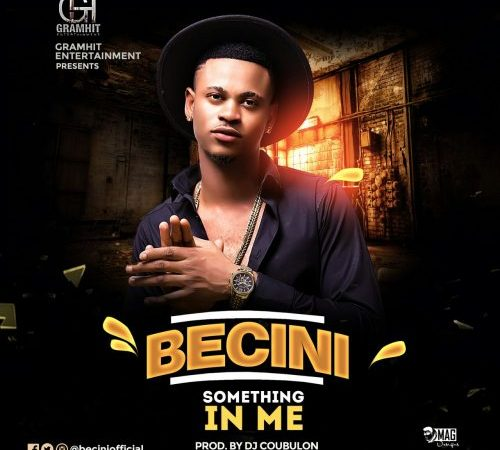 Becini – Something In Me (Prod. by DJ Coublon)
