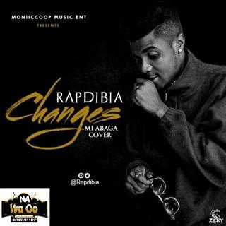 RapDibia – Changes (M.I Abaga Cover)