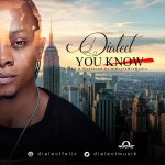 Dialect – You know (Prod by Dialect)