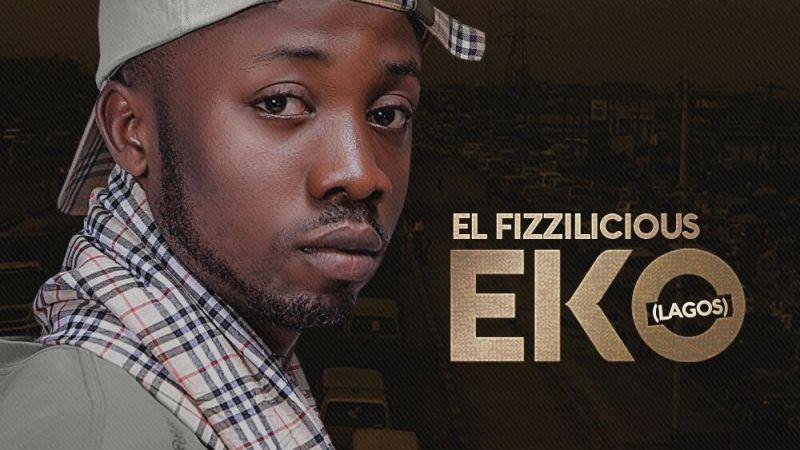 El Fizzilicious – Eko (Lagos)