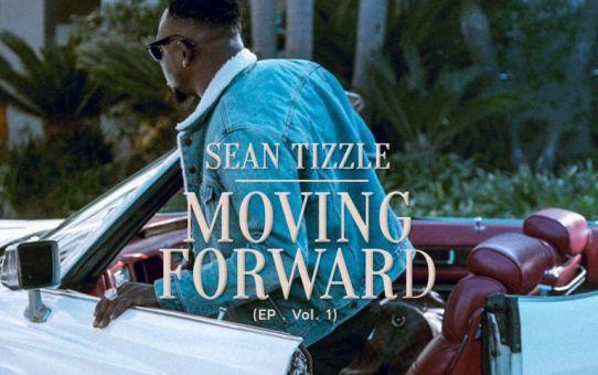 Sean Tizzle – Moving Forward EP Vol 1