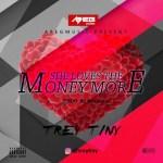 Trey Tiny – She Love The Money More (Prod by Benjamz)