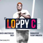 Loppy C – For You (Prod. Teedot Unbeaten)