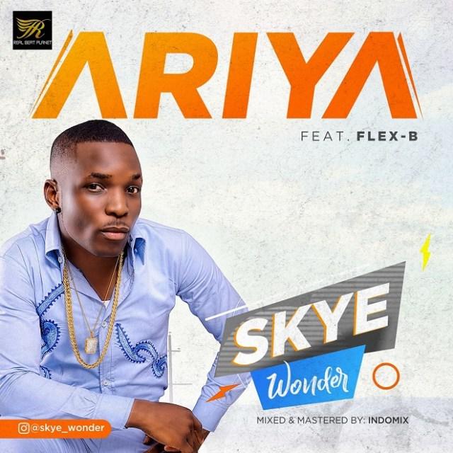 Skye Wonder ft. Flex B - Ariya (Prod. Xuzi)
