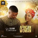 VIDEO: Ellyjay Crooner – African Woman