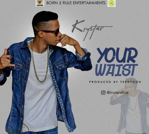 Krystar – Your Waist