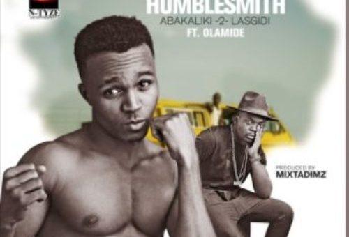 Humblesmith – Abakaliki 2 Lasgidi ft Olamide