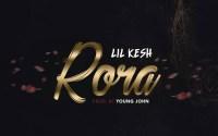 Lil Kesh - Rora (Prod. by Young John)