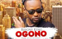 DOWNLOAD Reigny King - Ogono (Prod Cliffedge)