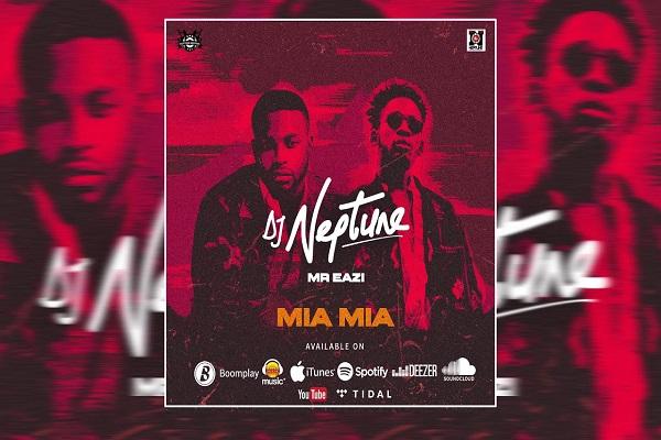 DJ Neptune - Mia Mia Ft Mr Eazi