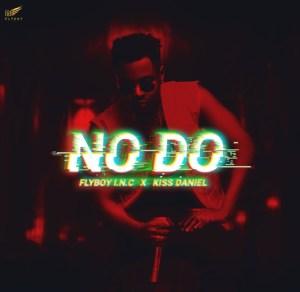 Kiss Daniel - No Do ft Flyboy I.N.C