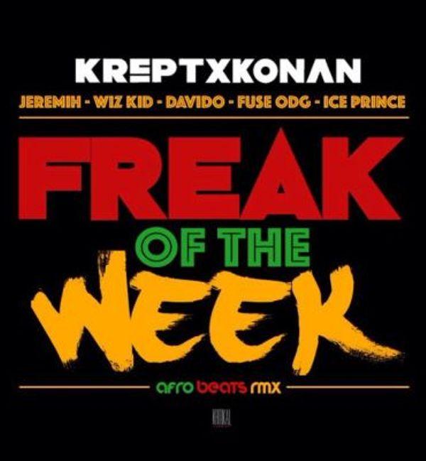 Wizkid ft Fuse ODG x Ice Prince - Freak Of The Week