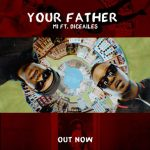 VIDEO: MI Abaga – Your Father ft Dice Ailes