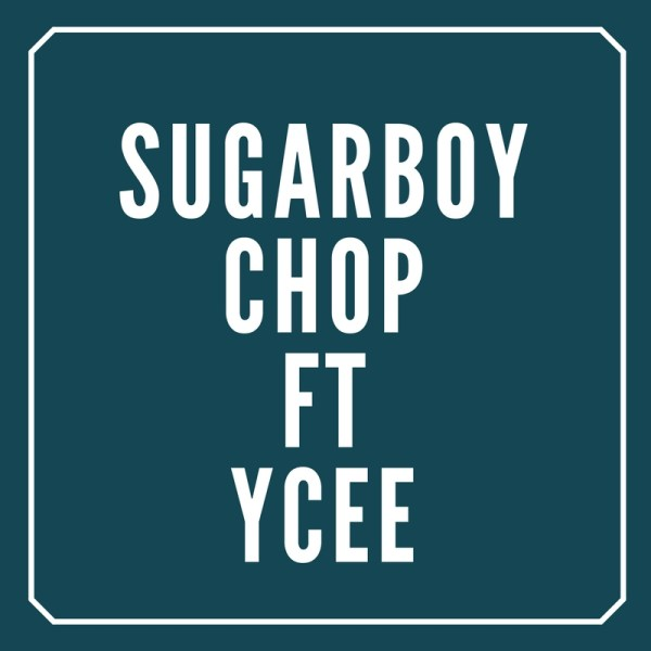 Sugarboy - Chop ft Ycee