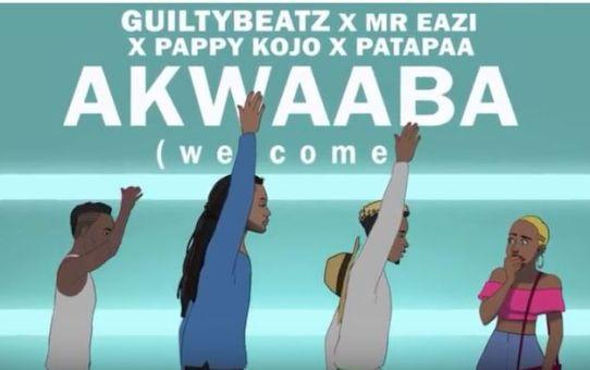 Akwaaba - GuiltyBeatz x Mr Eazi x Patapaa X Pappy Kojo