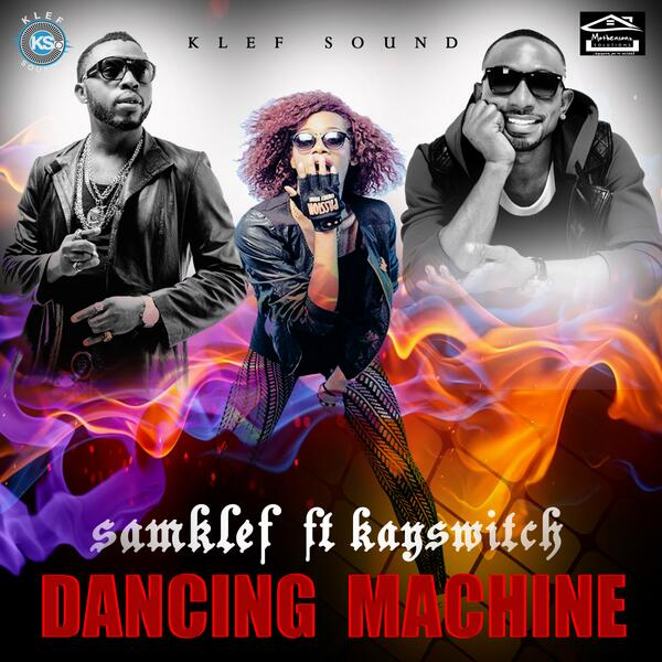 Samklef - Dancing Machine ft KaySwitch