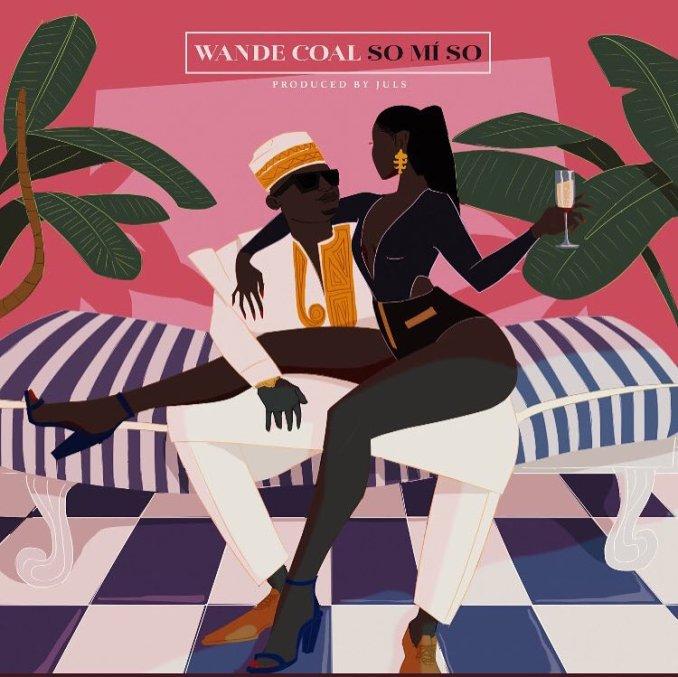 Wande Coal - So Mi So