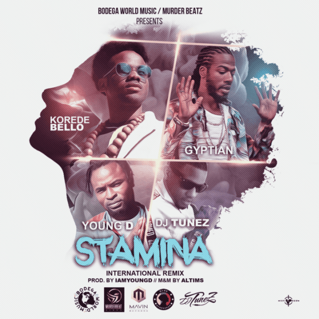 Korede Bello x Gyptian x Young D x DJ Tunez - Stamina (International Remix)