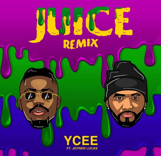 Ycee - Juice (Remix) ft Joyner Lucas