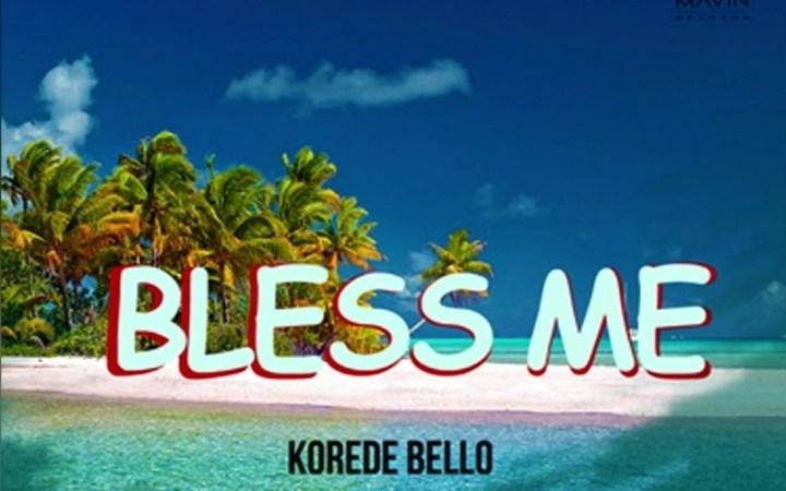 Korede Bello – Bless Me