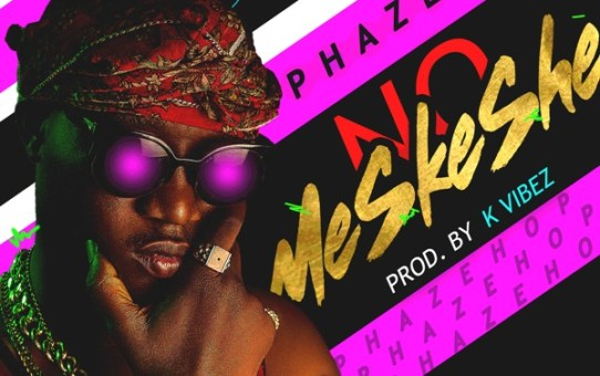 Phazehop – No Meskeshe (Prod by Kvibez)