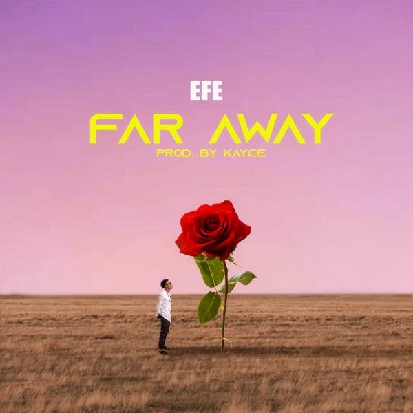 Efe-Far-Away