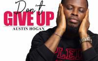 Austin Hogan - Don't Give Up
