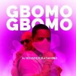 DJ Xclusive – Gbomo Gbomo ft Zlatan