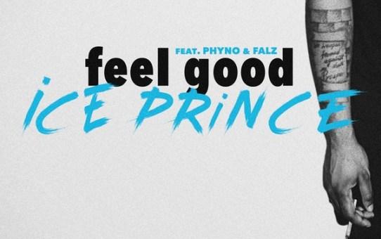 Ice Prince – Feel Good ft Phyno, Falz