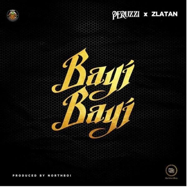 Peruzzi ft. Zlatan - Bayi Bayi
