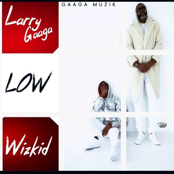 Larry Gaaga ft. Wizkid - Low