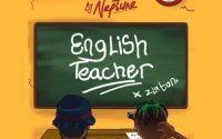 DJ Neptune - English Teacher ft. Zlatan